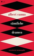 Camus, Albert,   Aumüller, Uli,   Schmidt-Henkel, Hinrich Sämtliche Dramen