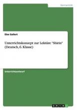 Else Gallert Unterrichtskonzept Zur Lekt re Shirin (Deutsch, 6. Klasse)