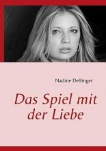 Dellinger, Nadine Das Spiel mit der Liebe