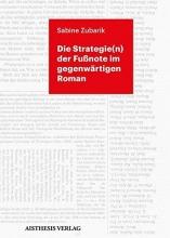 Zubarik, Sabine Die Strategie(n) der Fu?note im gegenw?rtigen Roman