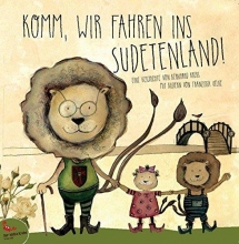 Krebs, Bernhard,   Oelke, Franziska Komm, wir fahren ins Sudetenland!