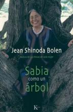 Bolen, Jean Shinoda Sabia como un árbol Wise as a tree