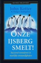John Kotter, Holger Rathgeber Onze ijsberg smelt!