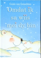 Guido Van Genechten , Omdat ik sa wiis mei dy bin