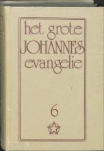 J. Lorber , Het grote Johannes evangelie 6