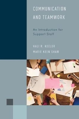 Hali R. Keeler,   Marie Keen Shaw,Communication and Teamwork