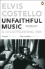 Elvis Costello, Unfaithful Music and Disappearing Ink