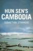 Strangio, Sebastian, Hun Sen`s Cambodia