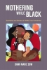 Dawn Marie Dow, Mothering While Black