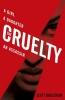 S. Bergstrom, Cruelty