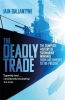 Iain Ballantyne, Deadly Trade