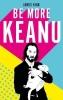 James King, Be More Keanu