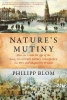 Philipp Blom, ,Nature`s Mutiny - How the Little Ice Age of the Long Seventeenth Century Transformed the West and Shaped the Present