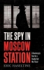 Haseltine Eric, Spy in Moscow Station