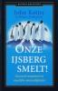 <b>John P. Kotter, Holger Rathgeber</b>,Onze ijsberg smelt!