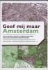 AJ. Pleizier (red.), Geef mij maar Amsterdam (werktitel)