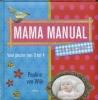 Pauline van Wijk, Mama manual (ook voor papa)