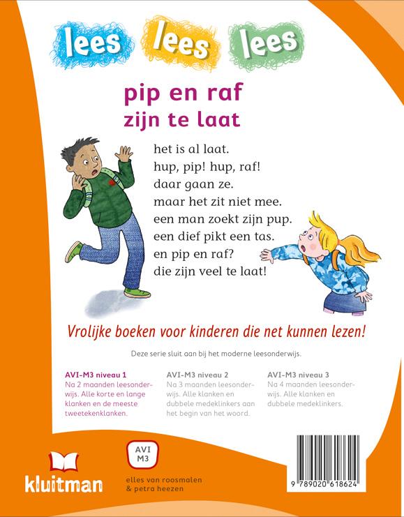 Elles van Roosmalen,pip en raf zijn te laat