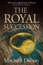 Druon, Maurice Royal Succession (the Accursed Kings, Book 4)
