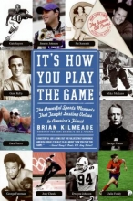 Kilmeade, Brian It`s How You Play the Game