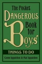 Iggulden, Conn,   Iggulden, Hal The Pocket Dangerous Book for Boys
