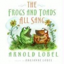 Lobel, Arnold The Frogs and Toads All Sang
