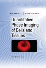 Gabriel Popescu Quantitative Phase Imaging of Cells and Tissues