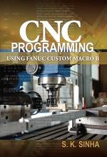 Sinha, S. K. CNC Programming Using Fanuc Custom Macro B