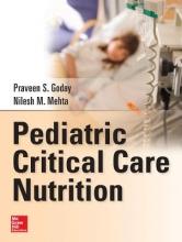 Praveen S. Goday,   Nilesh Mehta Pediatric Critical Care Nutrition