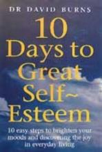 D. R. Burns,   Dr. David Burns 10 Days To Great Self Esteem