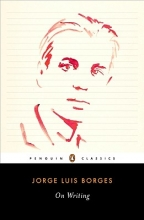 Borges, Jorge Luis On Writing
