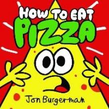 Burgerman, Jon How to Eat Pizza