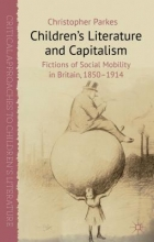Parkes, Christopher Children`s Literature and Capitalism