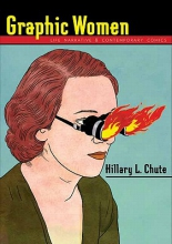 Chute, Hillary Graphic Women - Life Narrative and Contemporary Comics