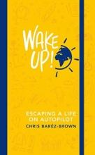 Chris Barez-Brown Wake Up!