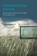 Peter H., Jr. (University of Washington) Kahn Technological Nature