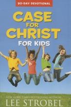 Strobel, Lee Case for Christ for Kids 90-Day Devotional