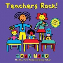 Parr, Todd Teachers Rock!