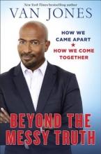 Jones, Van Beyond the Messy Truth
