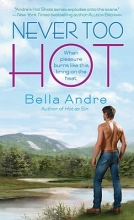 Andre, Bella Never Too Hot