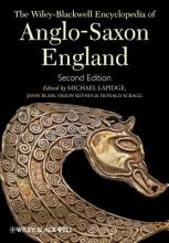 Professor Michael Lapidge,   John Blair,   Simon Keynes,   Donald Scragg The Wiley Blackwell Encyclopedia of Anglo-Saxon England