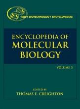 Creighton, Thomas E. Encyclopedia of Molecular Biology