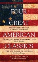 Melville, Herman  Melville, Herman,   Twain, Mark,   Twain, Mark,   Crane, Stephen,   Crane, Stephen Four Great American Classics