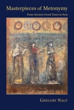Nagy, Gregory Masterpieces of Metonymy - From Ancient Greek Times to Now