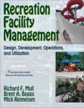 Mull, Richard F.,   Beggs, Brent A.,   Renneisen, Mick Recreation Facility Management