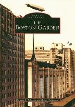 Johnson, Richard A. The Boston Garden