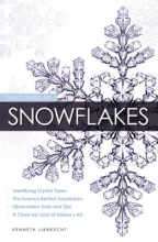Kenneth Libbrecht Field Guide to Snowflakes
