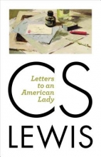 Lewis, C. S. Letters to an American Lady