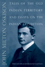 Oskison, John Milton Tales of the Old Indian Territory and Essays on the Indian Condition