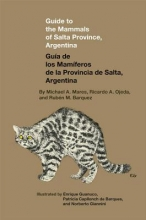 Mares, Michael A. Guide to the Mammals of Salta Province, Argentina